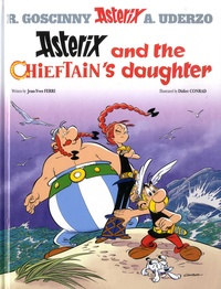 Jean-Yves Ferri et Didier Conrad - An Asterix Adventure Tome 38 : Asterix and the Chieftain's Daughter.