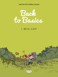 Jean-Yves Ferri et  Manu Larcenet - Back to Basics - Volume 1 - Real life.