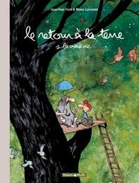 Jean-Yves Ferri et Manu Larcenet - Le retour à la terre Tome 1 : La vraie vie - Edition spéciale.
