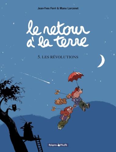 Le retour à la terre Tome 5 Les Révolutions