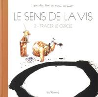Jean-Yves Ferri et Manu Larcenet - Le sens de la vis Tome 2 : Tracer le cercle.