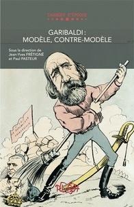 Jean-Yves Frétigné et Paul Pasteur - Garibaldi : modèle, contre-modèle.
