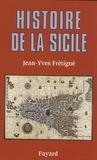 Jean-Yves Frétigné - Histoire de la Sicile - Des origines à nos jours.