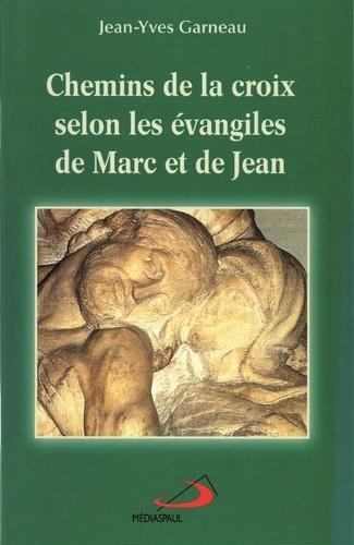 Jean-Yves Garneau - Chemins de croix selon les évangiles de Marc et de Jean.