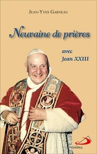 Jean-Yves Garneau - Neuvaine de prières avec Jean XXIII.