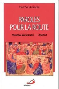 Jean-Yves Garneau - Paroles pour la route - Homélies dominicales - Année B.