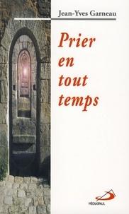 Jean-Yves Garneau - Prier en tout temps.