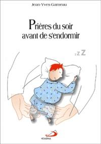 Jean-Yves Garneau - Prières du soir avant de s'endormir.