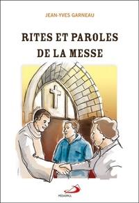 Jean-Yves Garneau - Rites et paroles de la messe.
