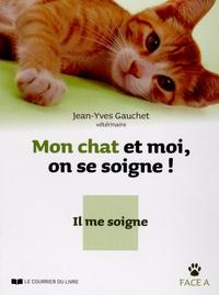 Jean-Yves Gauchet - Mon chat et moi, on se soigne ! - Je le soigne / Il me soigne.