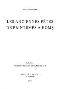 Jean-Yves Gillon - Les anciennes fêtes de printemps à Ḥomṣ.
