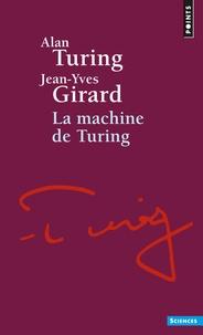 Jean-Yves Girard et Alan Turing - La machine de Turing.