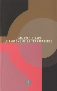 Jean-Yves Girard - Le Fantôme de la transparence.