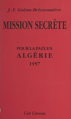 Mission secrète. Pour la paix en Algérie, 1957