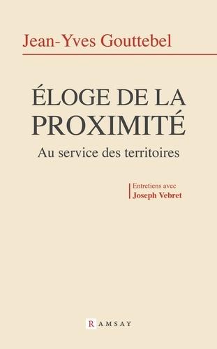 Jean-Yves Gouttebel - Eloge de la proximité - Au service des territoires.