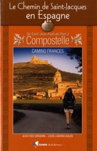 Jean-Yves Grégoire et Louis Laborde-Balen - Le chemin de Saint-Jacques en Espagne - De Saint-Jean-Pied-de-Port à Compostelle.