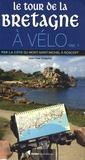 Jean-Yves Grégoire - Le tour de la Bretagne à vélo - Volume 1 : Par la côte du Mont-Saint-Michel à Roscoff.