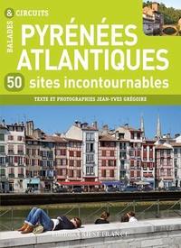 Jean-Yves Grégoire - Pyrénées-Atlantiques - 50 sites incontournables.