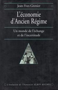 Jean-Yves Grenier - L'Economie d'Ancien Régime.