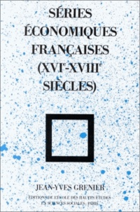 Jean-Yves Grenier - Séries économiques françaises : XVI - XVIIIe siécles.