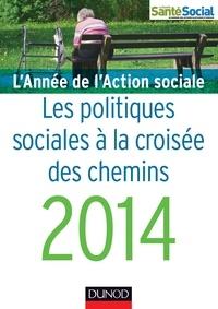 Jean-Yves Guéguen - L'année de l'action sociale 2014 - Les politiques sociales à la croisée des chemins.