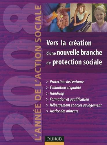Jean-Yves Guéguen - Vers la création d'une nouvelle branche de protection sociale - L'année de l'action sociale 2008.