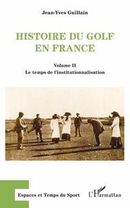 Histoire du golf en France - Volume 2, Le temps de linstitutionnalisation.pdf