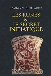 Jean-Yves Guillaume - Les Runes & le secret initiatique.