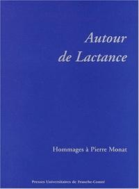 Jean-Yves Guillaumin et Stéphane Ratti - Autour de Lactance - Hommage à Pierre Monat.
