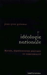 Jean-Yves Guiomar - L'idéologie nationale - Nation, représentation politique et territorialité.