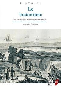 Jean-Yves Guiomar - Le bretonisme - Les historiens bretons au XIXe siècle.
