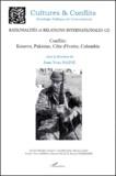 Jean-Yves Haine - Rationalités et relations internationales - Tome 2, Conflits : Kosovo, Pakistan, Côte d'Ivoire, Colombie.