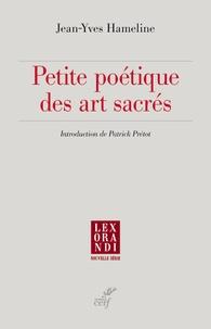 Jean-Yves Hameline - Petite poétique des arts sacrés.