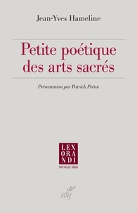Jean-Yves Hameline et Jean-Yves Hameline - Petite poétique des arts sacrés.