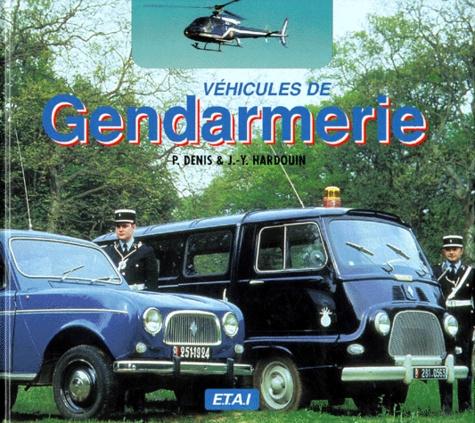 Jean-Yves Hardouin et P Denis - Véhicules de gendarmerie.