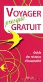 Jean-Yves Hégron et Jean-Louis Pagès - Voyager presque gratuit - Guide des réseaux d'hospitalité.