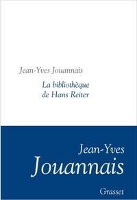 Jean-Yves Jouannais - La bibliothèque de Hans Reiter - Collection littéraire dirigée par Martine Saada.