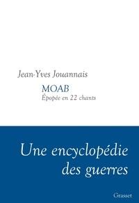 Jean-Yves Jouannais - MOAB - Epopée en 22 chants.