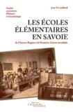 Jean-Yves Julliard - Les écoles élémentaires en Savoie - De l'Ancien Régime à la Première Guerre mondiale.