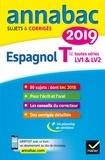 Jean-Yves Kerzulec et Tania Saenz - Annales Annabac 2019 Espagnol Tle LV1 et LV2 - sujets et corrigés du bac   Terminale toutes séries.