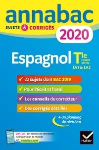 Téléchargez les ebooks au format pdf gratuit Annales Annabac 2020 Espagnol Tle LV1 et LV2  - sujets et corrigés du bac   Terminale toutes séries