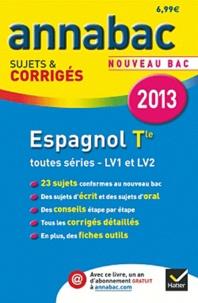 Jean-Yves Kerzulec et Carine Durieux Ah-Fat - Espagnol Tle toutes séries LV1 et LV2 - Sujets et corrigés.