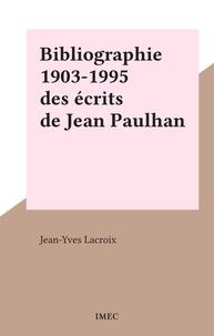 Jean-Yves Lacroix - Bibliographie 1903-1995 des écrits de Jean Paulhan.