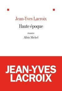Jean-Yves Lacroix - Haute Epoque.
