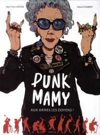 Jean-Yves Lafesse et Alexis Chabert - Punk Mamy Tome 1 : Aux armes les doyens !.