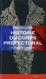Jean-Yves Lallart - Histoire du corps préfectoral - De Napoléon à nos jours.