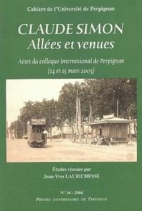 Jean-Yves Laurichesse - Claude Simon - Allées et venues, Actes du colloque international de Perpignan (14 et 15 mars 2003).