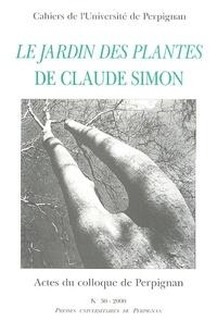 Jean-Yves Laurichesse - Le Jardin des Plantes de Claude Simon - Actes du colloque de Perpignan (27 mars 1999).