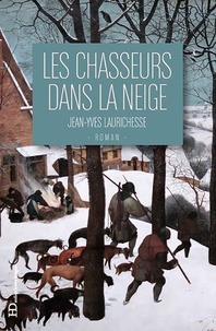 Jean-Yves Laurichesse - Les chasseurs dans la neige.