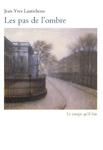 Jean-Yves Laurichesse - Les pas de l'ombre.